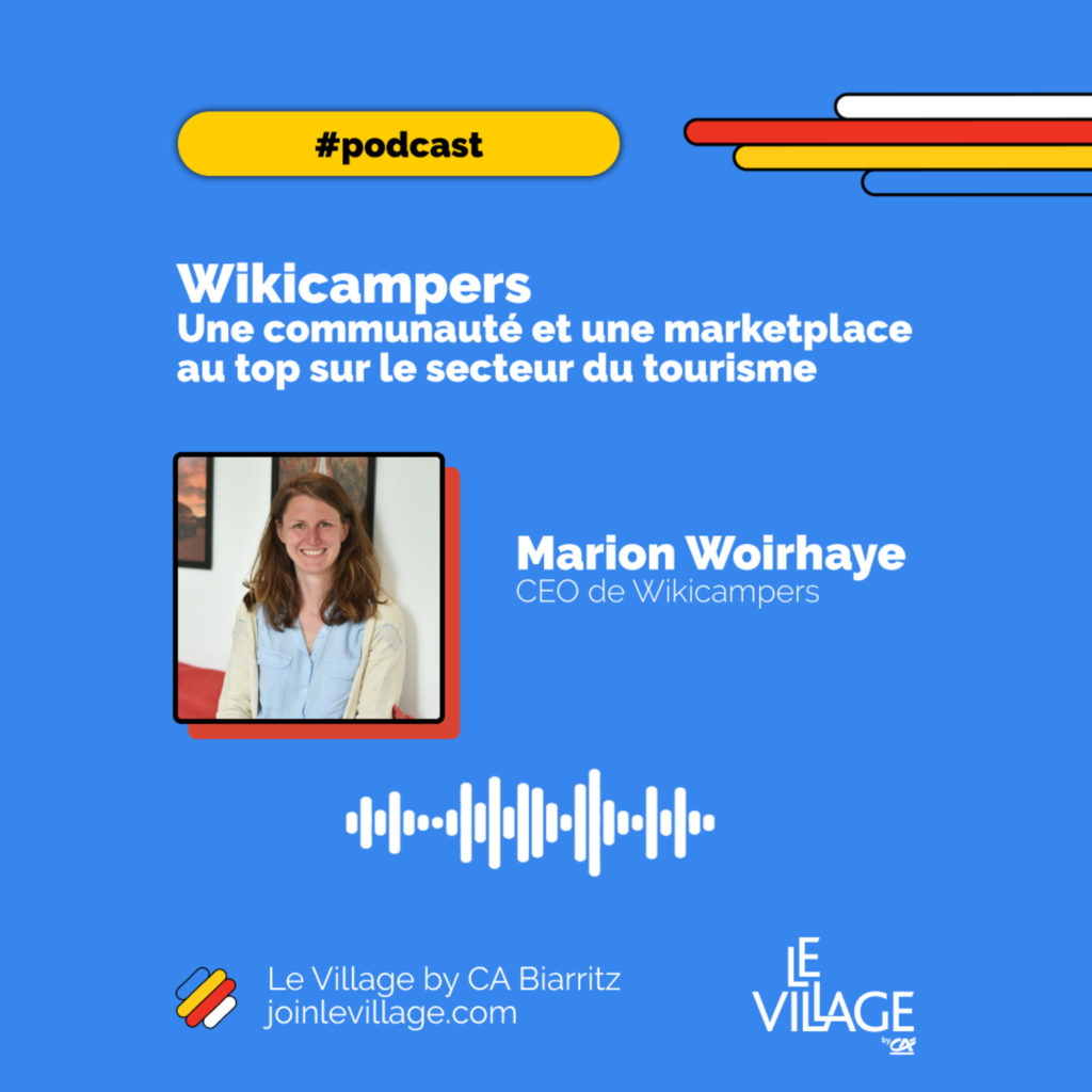Village By CA Podcast Marion Woirhaye, CEO de Wikicampers