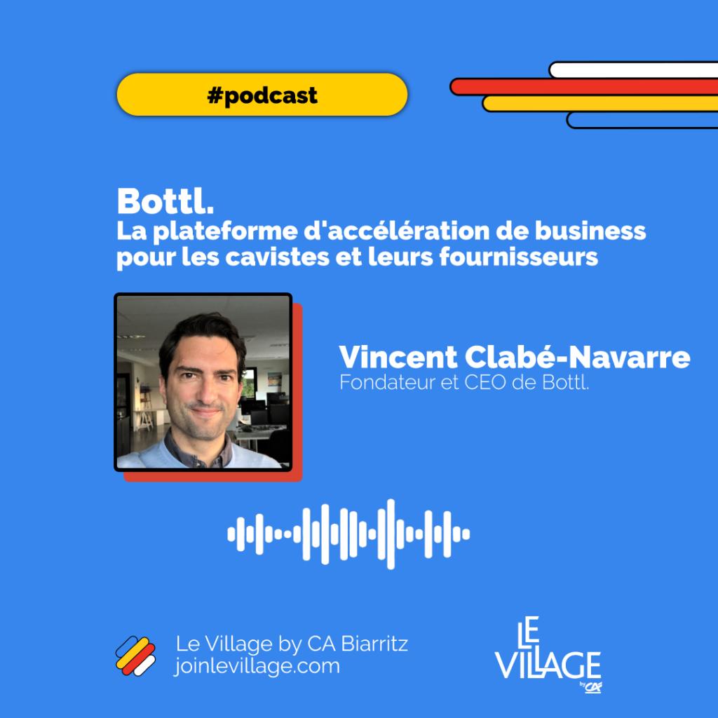 Village By CA Podcast Vincent Clabé Navarre Bottl